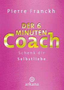BuchcoverDer 6-Minuten-Coach: Schenk dir Selbstliebe