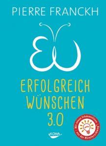 """Cover des Gebundenen Buches """"Erfolgreich Wünschen 3.0"""" von Pierre Franckh"""