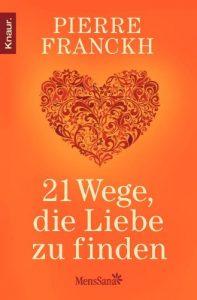 Cover des buches '21 Wege die Liebe zu finden' von Pierre Franckh