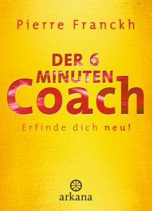 BuchcoverDer 6 Minuten Coach: Erfinde dich neu!