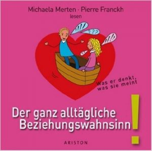 Cover des Buches 'Der ganz alltägliche Beziehungswahnsinn' von Michaela Merten und Pierre Franckh
