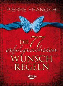 Cover des Buches Die 77 erfolgreichsten Wunschregeln' von Pierre Franckh