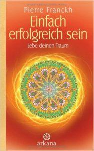 Cover des Buches 'Einfach erfolgreich sein: Lebe deinen Traum' von Pierre Franckh