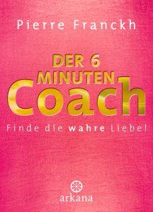 BuchcoverDer 6 Minuten Coach: Finde die wahre Liebe
