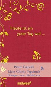 Cover des Tageskalender 'Heute ist ein guter Tag, weil...' von Pierre Franckh