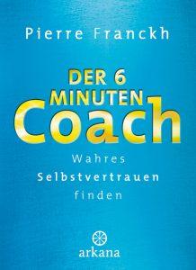 BuchcoverDer 6-Minuten-Coach: Wahres Selbstvertrauen finden