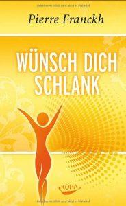 Cover des buch 'Wünsch dich schlank' von Pierre Franckh