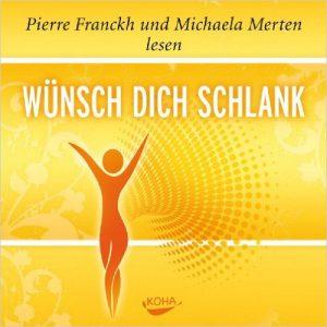 Cover der CD 'Wünsch dich Schlank - Hörbuch' von Pierre Franckh