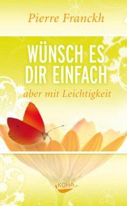 Cover des Buches 'Wuensch es dir einfach - aber mit leichtigkeit' von Pierre Franckh