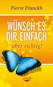 Cover des buchs 'Wünsch es dir einfach - aber richtig' von Pierre Franckh